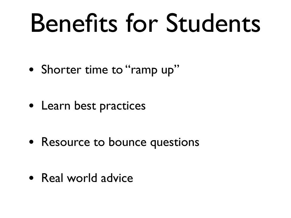 """Benefits for Students • Shorter time to """"ramp up..."""