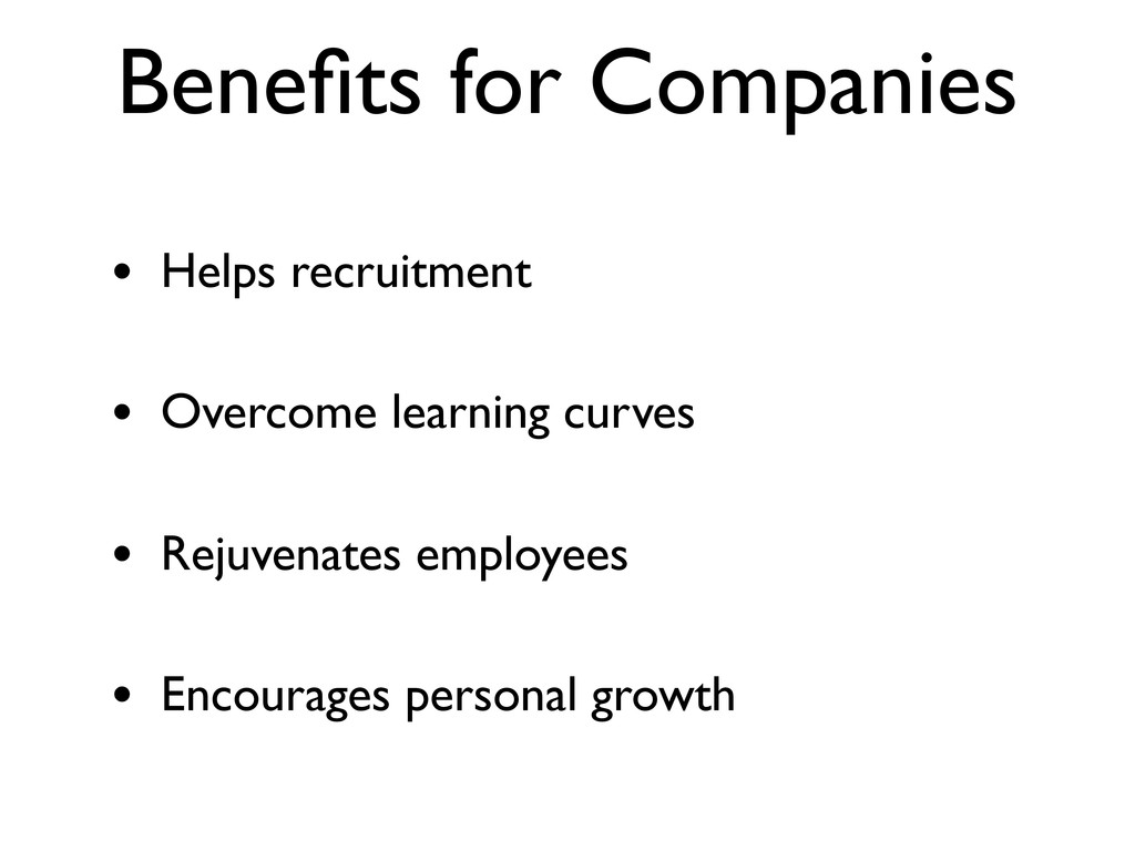 Benefits for Companies • Helps recruitment • Ove...