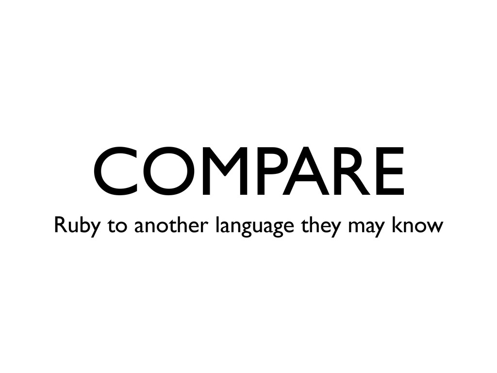 COMPARE Ruby to another language they may know