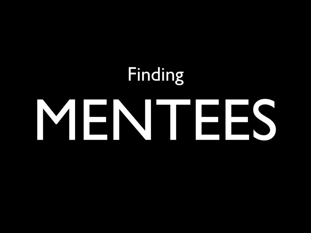 Finding MENTEES