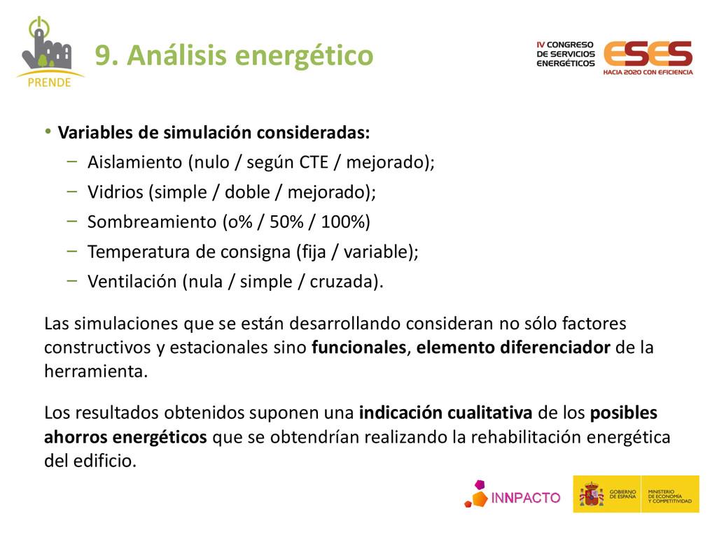 • Variables de simulación consideradas: − Aisla...