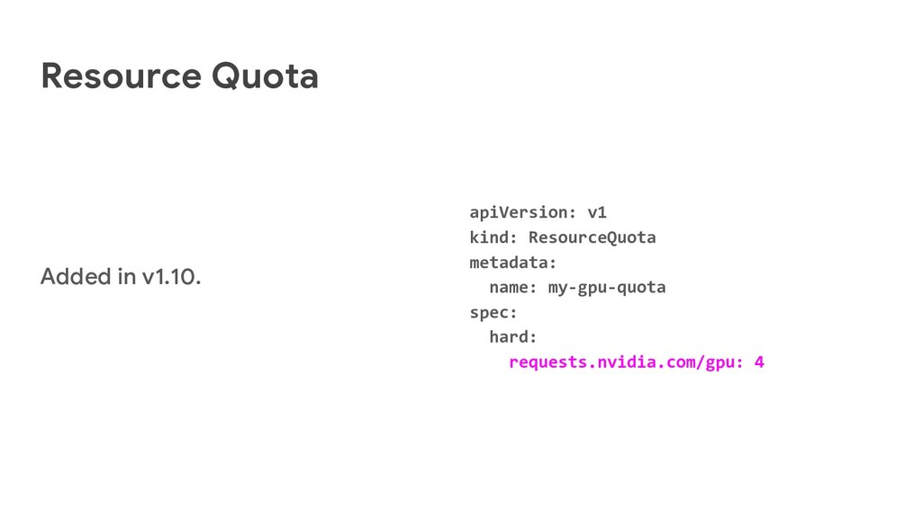 Resource Quota Added in v1.10. apiVersion: v1 k...