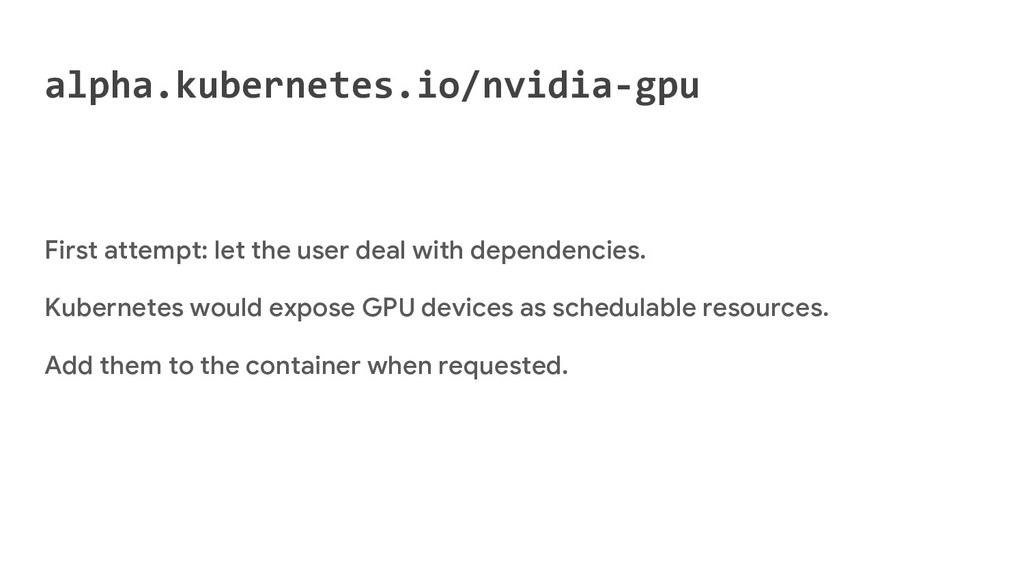 alpha.kubernetes.io/nvidia-gpu First attempt: l...