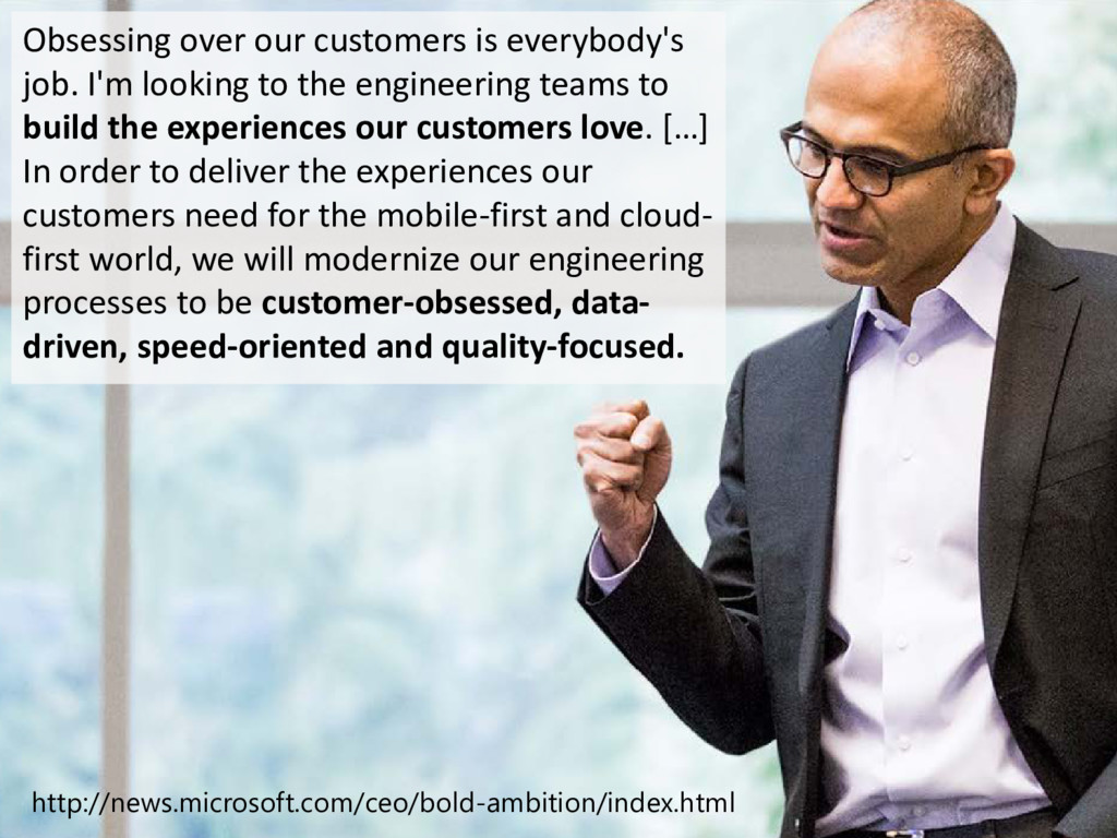 © Microsoft Corporation Obsessing over our cust...