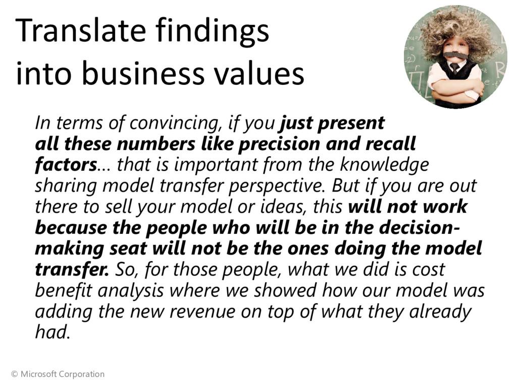 © Microsoft Corporation Translate findings into...