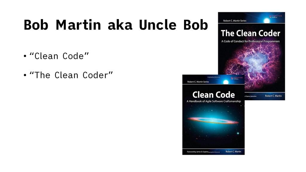 "Bob Martin aka Uncle Bob • ""Clean Code"" • ""The ..."
