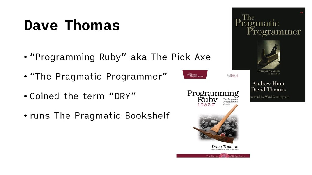 "Dave Thomas • ""Programming Ruby"" aka The Pick A..."