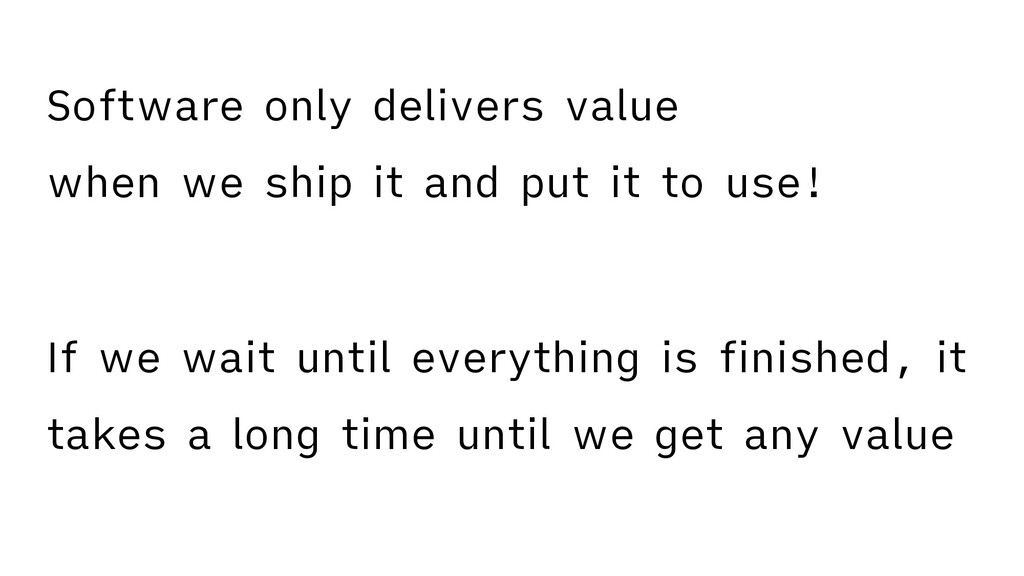 Software only delivers value when we ship it an...