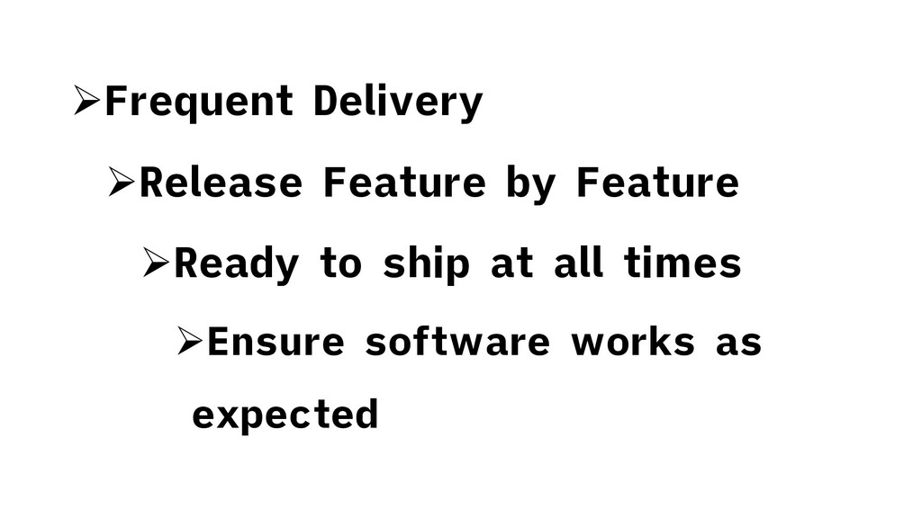 ØFrequent Delivery ØRelease Feature by Feature ...