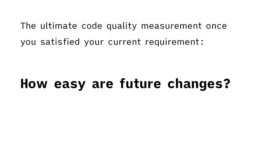 The ultimate code quality measurement once you ...