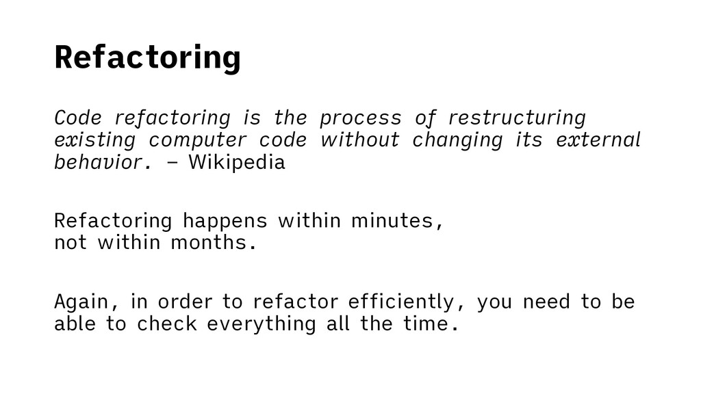 Refactoring Code refactoring is the process of ...