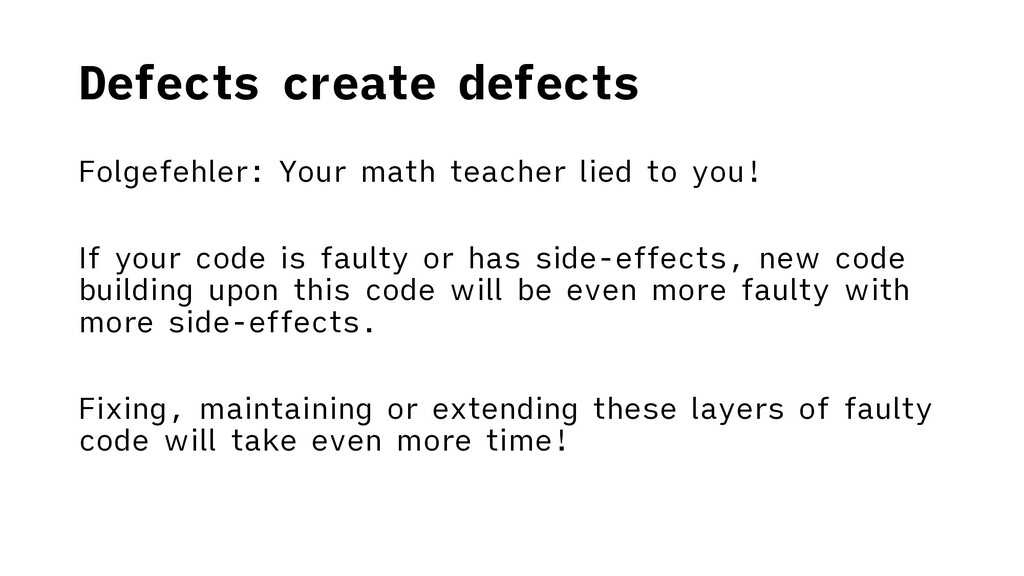 Defects create defects Folgefehler: Your math t...