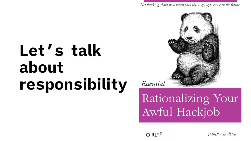 Let's talk about responsibility