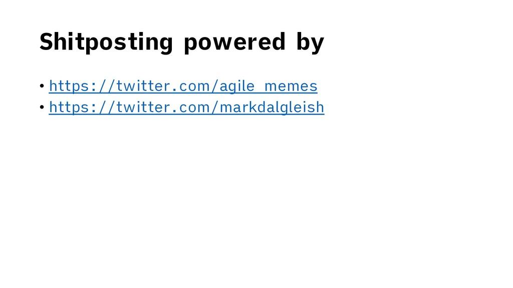 Shitposting powered by • https://twitter.com/ag...