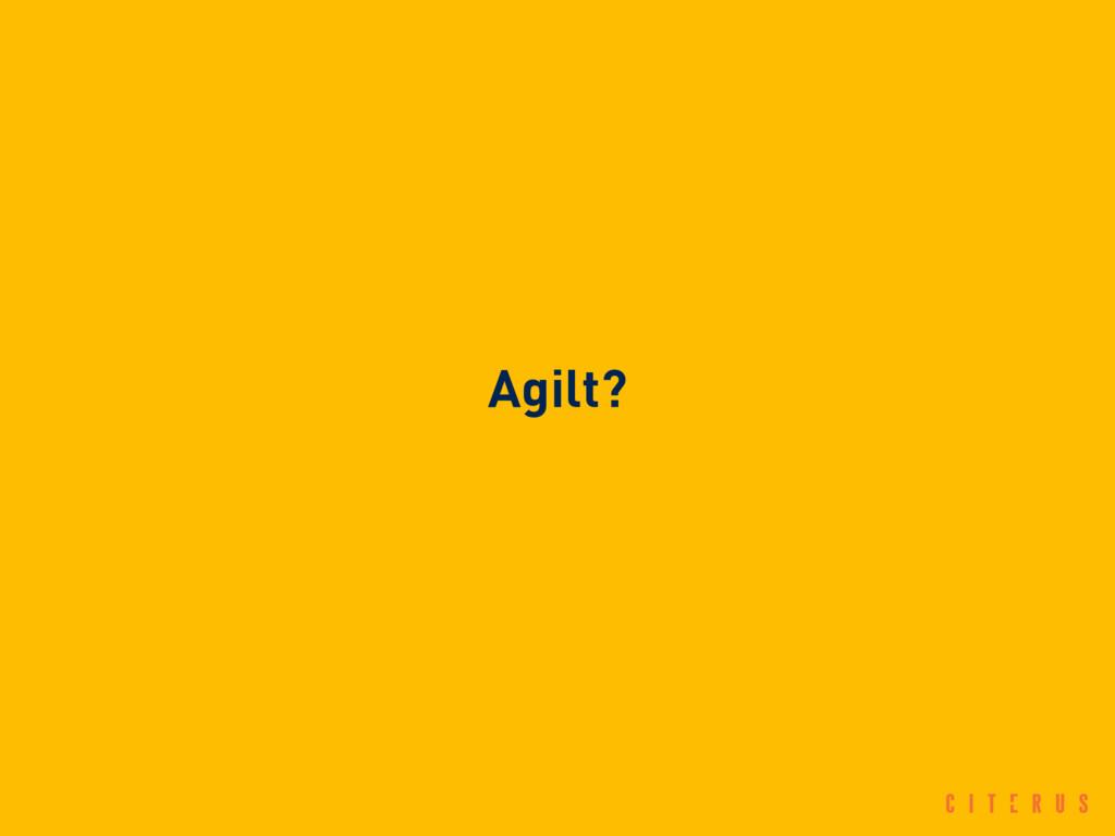 Agilt?