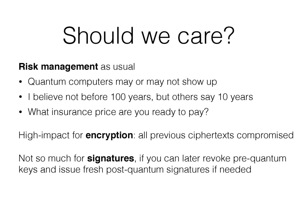 Should we care? Risk management as usual • Quan...