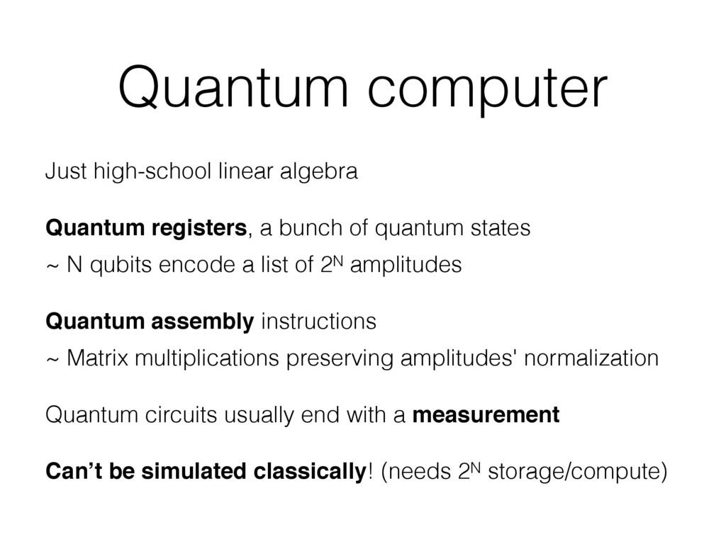 Quantum computer Just high-school linear algebr...