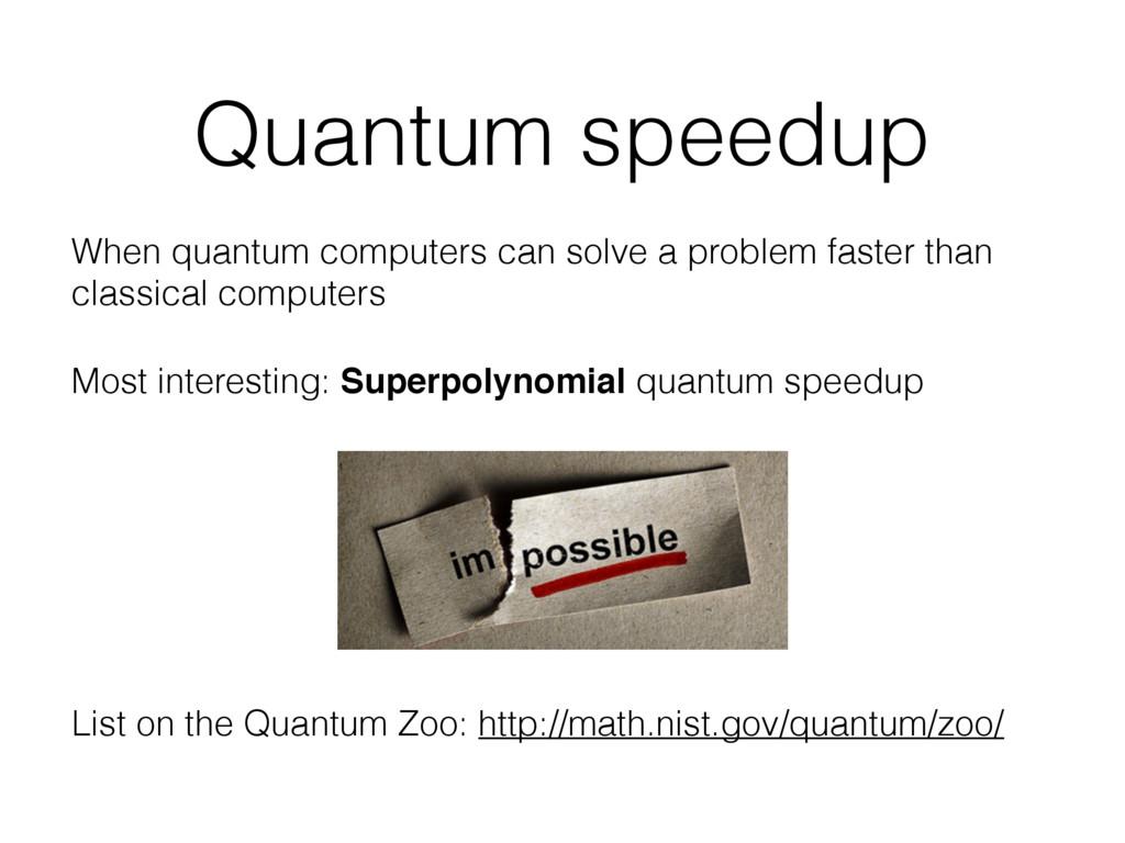 Quantum speedup When quantum computers can solv...