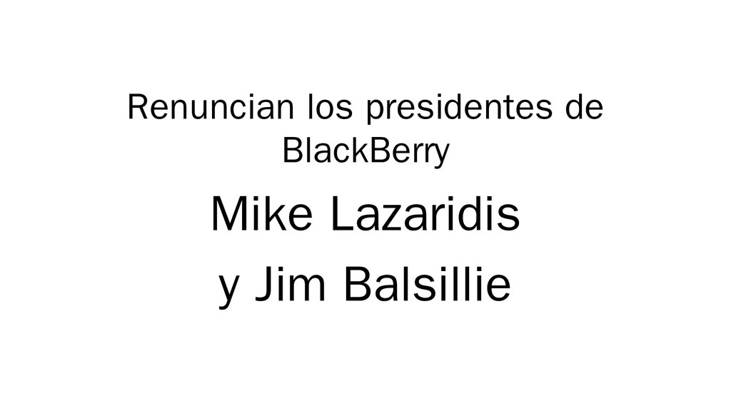 Renuncian los presidentes de BlackBerry Mike La...