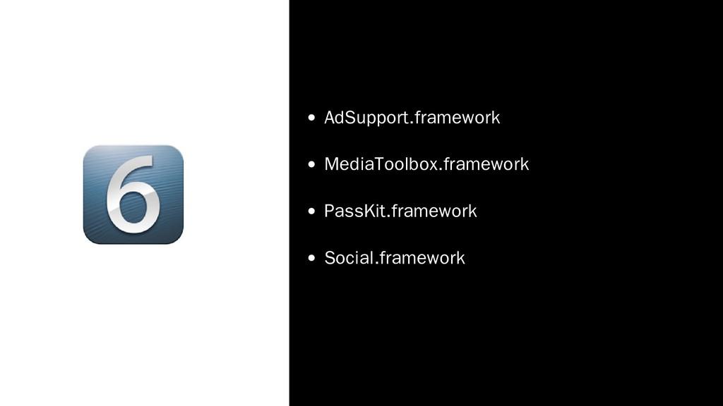 AdSupport.framework MediaToolbox.framework Pass...