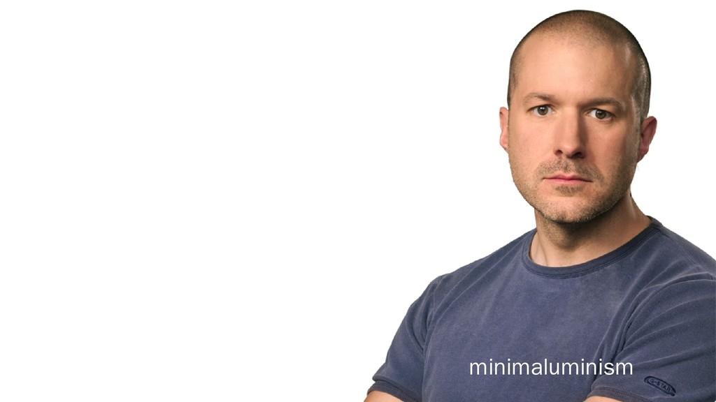 minimaluminism