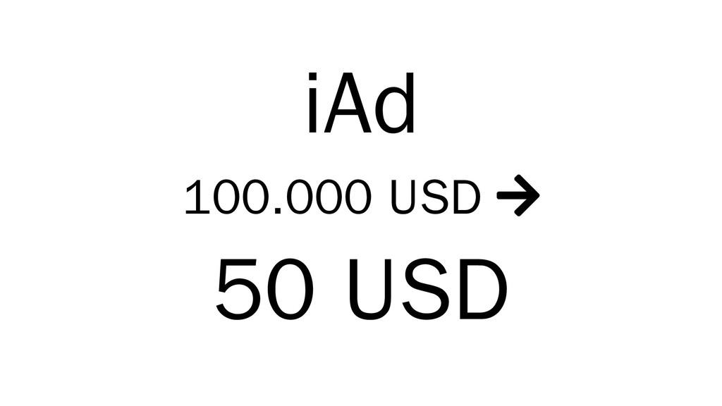 iAd 100.000 USD  50 USD