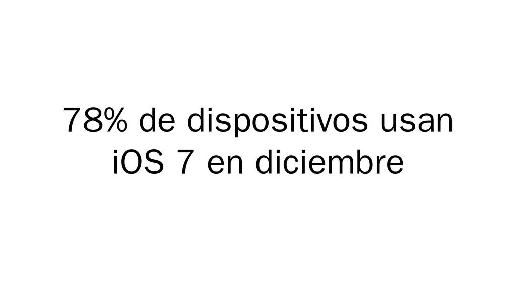 78% de dispositivos usan iOS 7 en diciembre