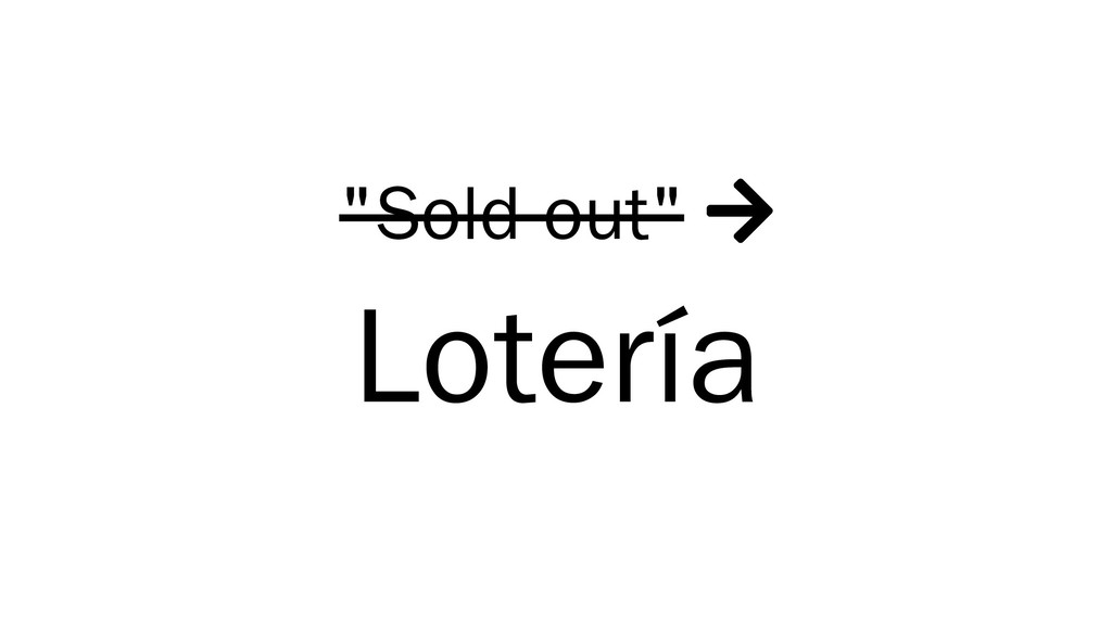 """Sold out""  Lotería"