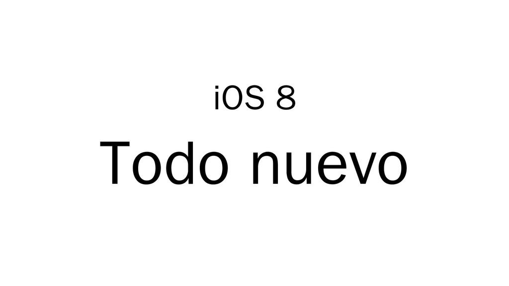 iOS 8 Todo nuevo
