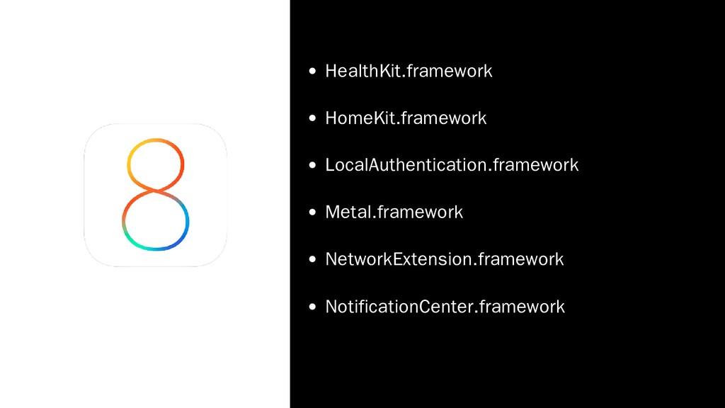 HealthKit.framework HomeKit.framework LocalAuth...