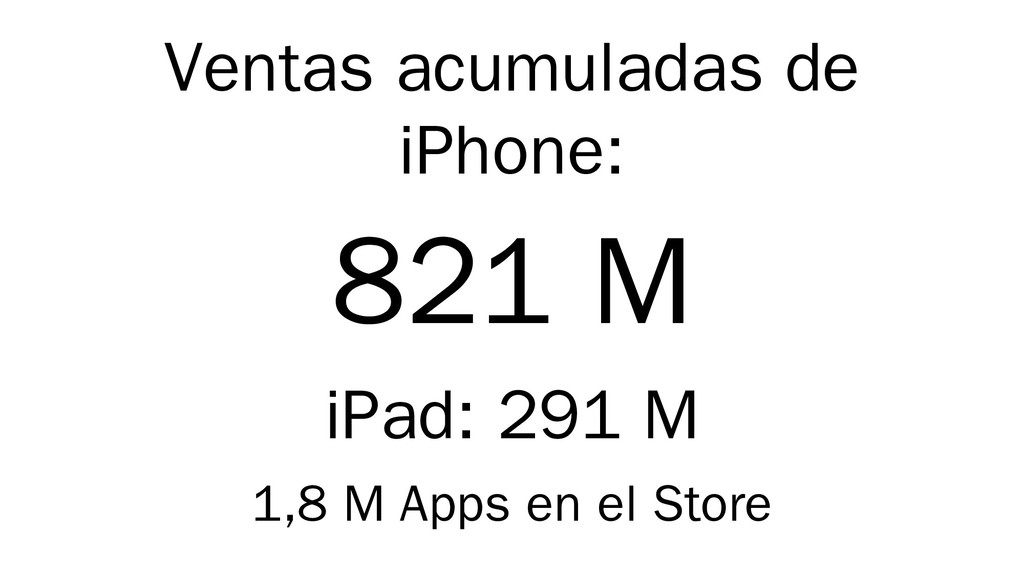 Ventas acumuladas de iPhone: 821 M iPad: 291 M ...