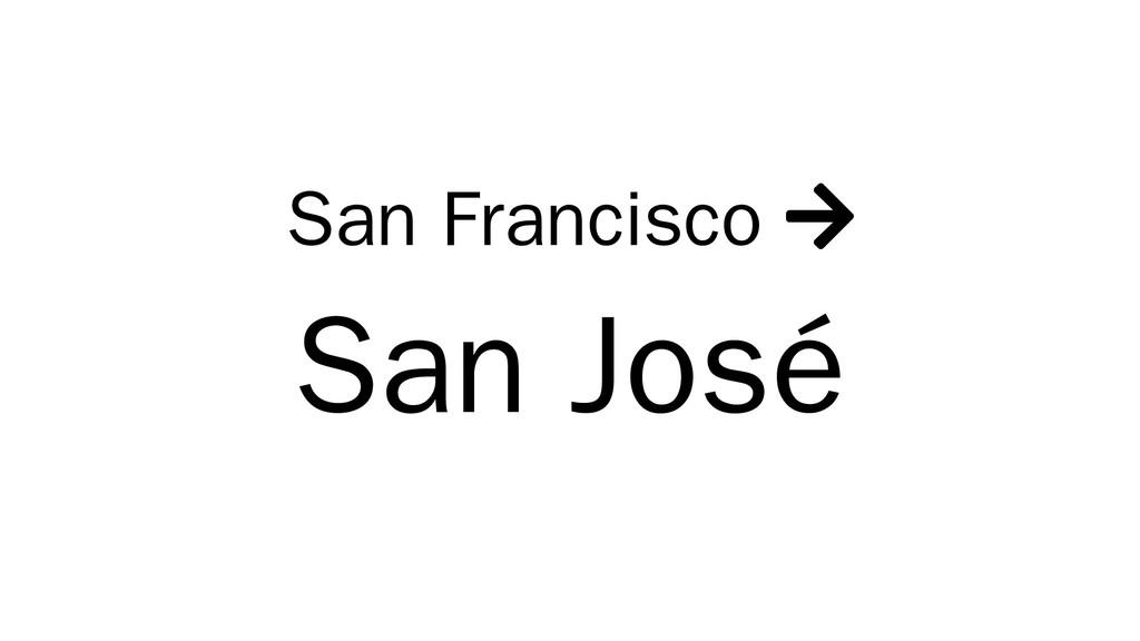 San Francisco  San José