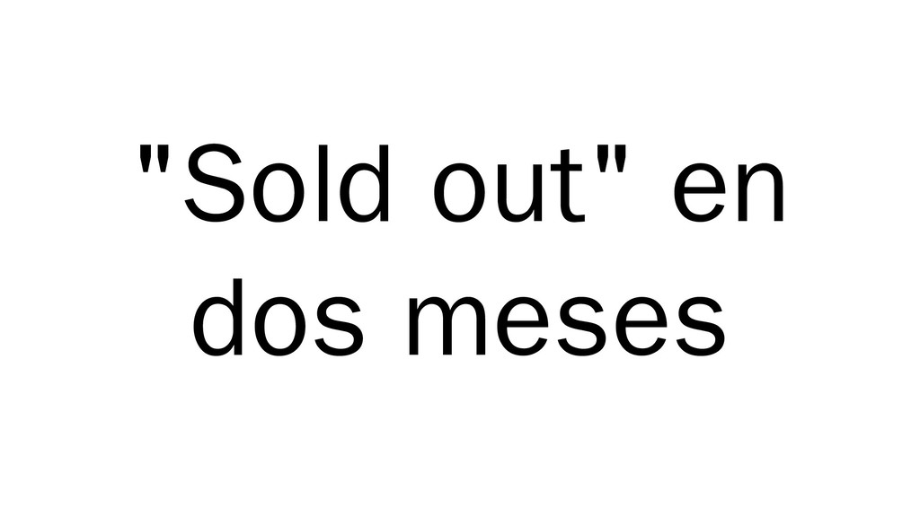 """Sold out"" en dos meses"