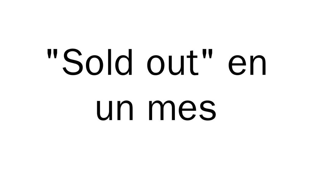 """""""Sold out"""" en un mes"""