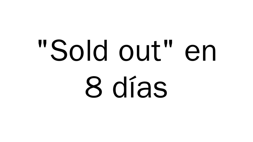 """Sold out"" en 8 días"