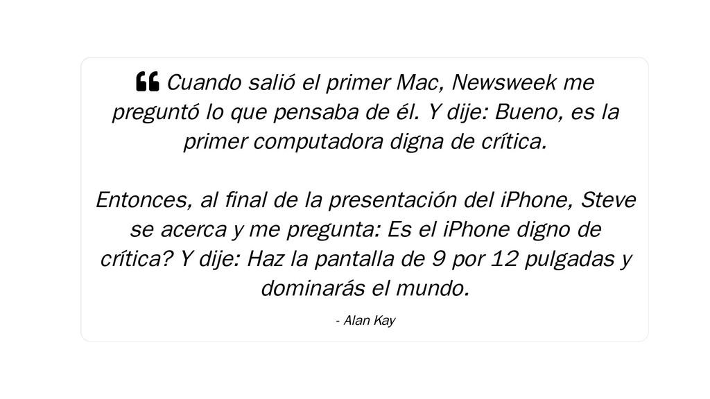  Cuando salió el primer Mac, Newsweek me pregu...