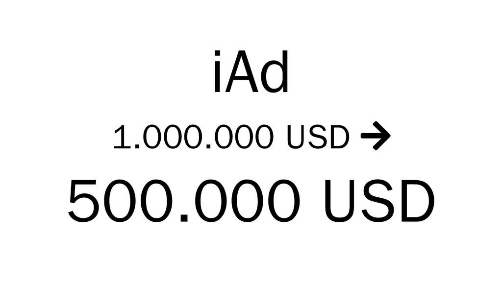 iAd 1.000.000 USD  500.000 USD