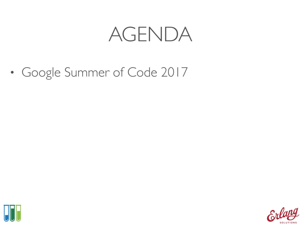 AGENDA • Google Summer of Code 2017