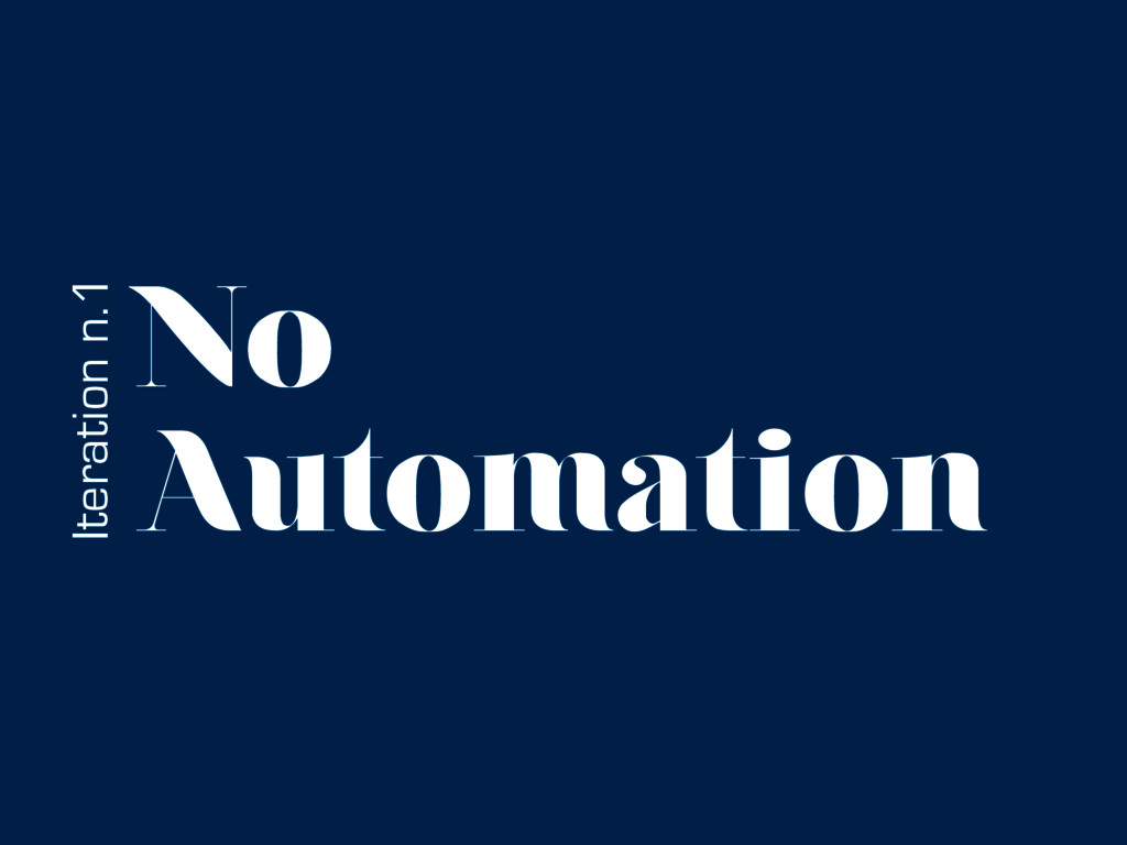 Iteration n.1 No Automation