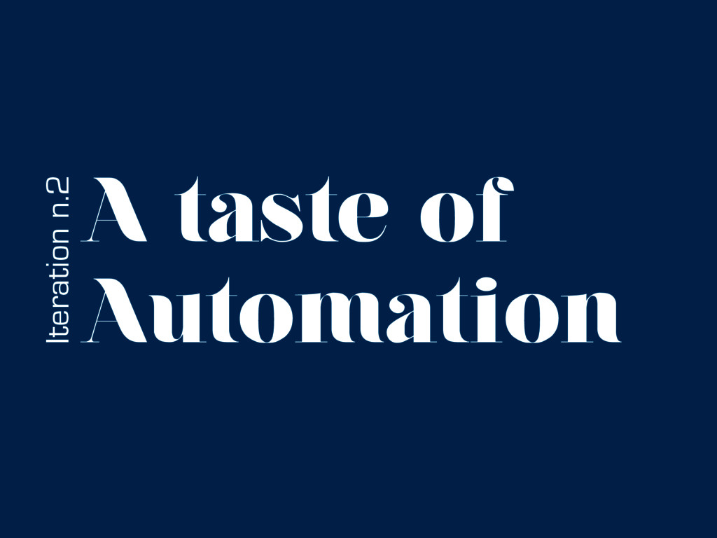 A taste of Automation Iteration n.2