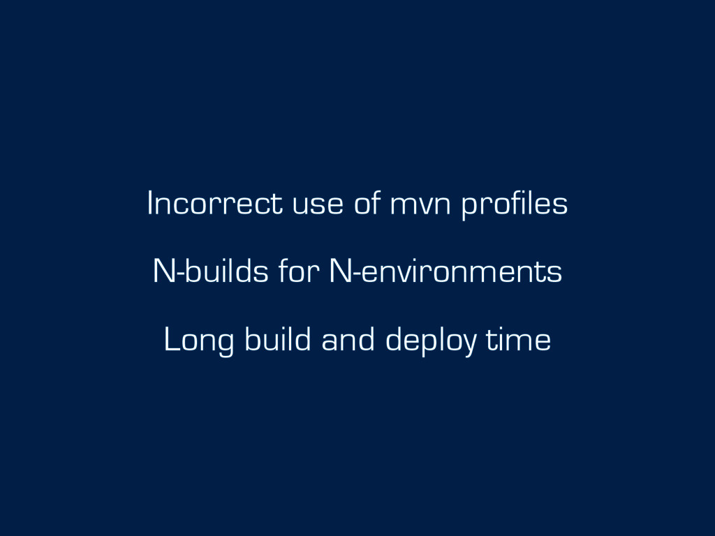 Incorrect use of mvn profiles N-builds for N-en...