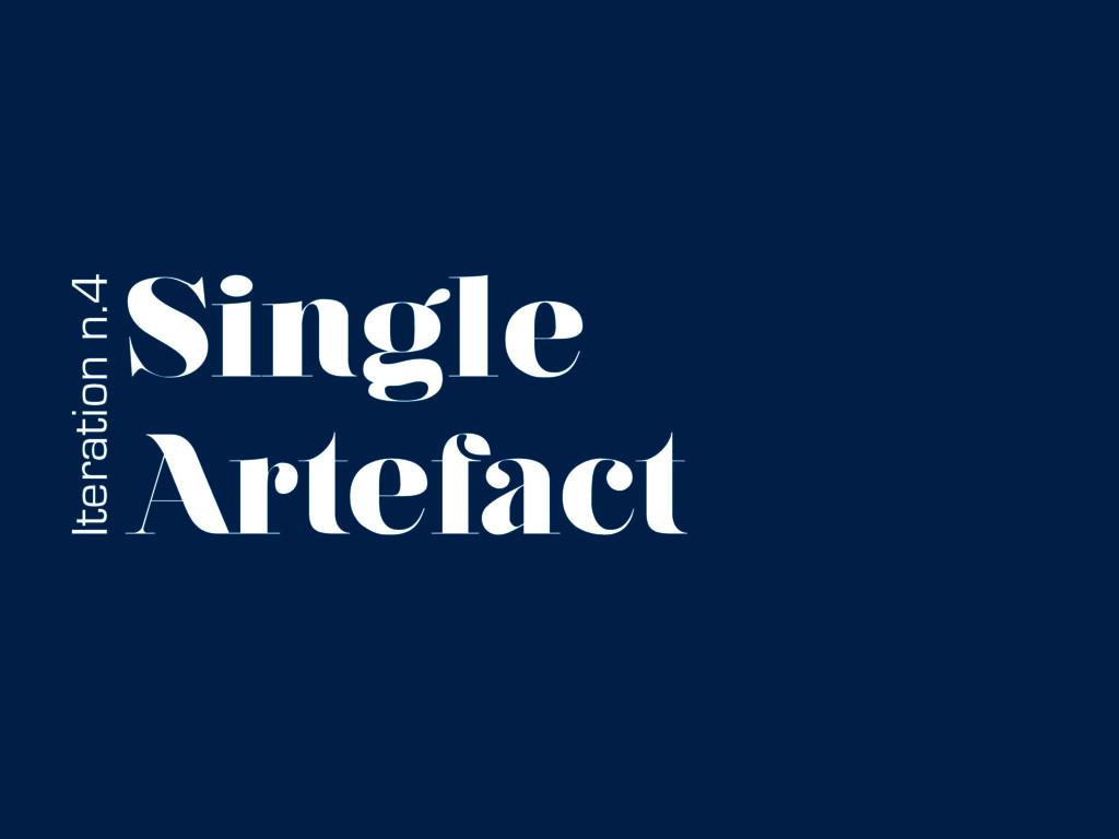 Single Artefact Iteration n.4