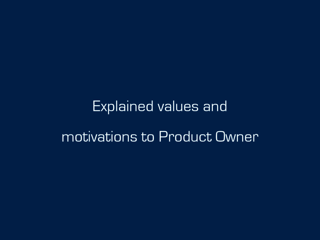 Explained values and motivations to Product Own...