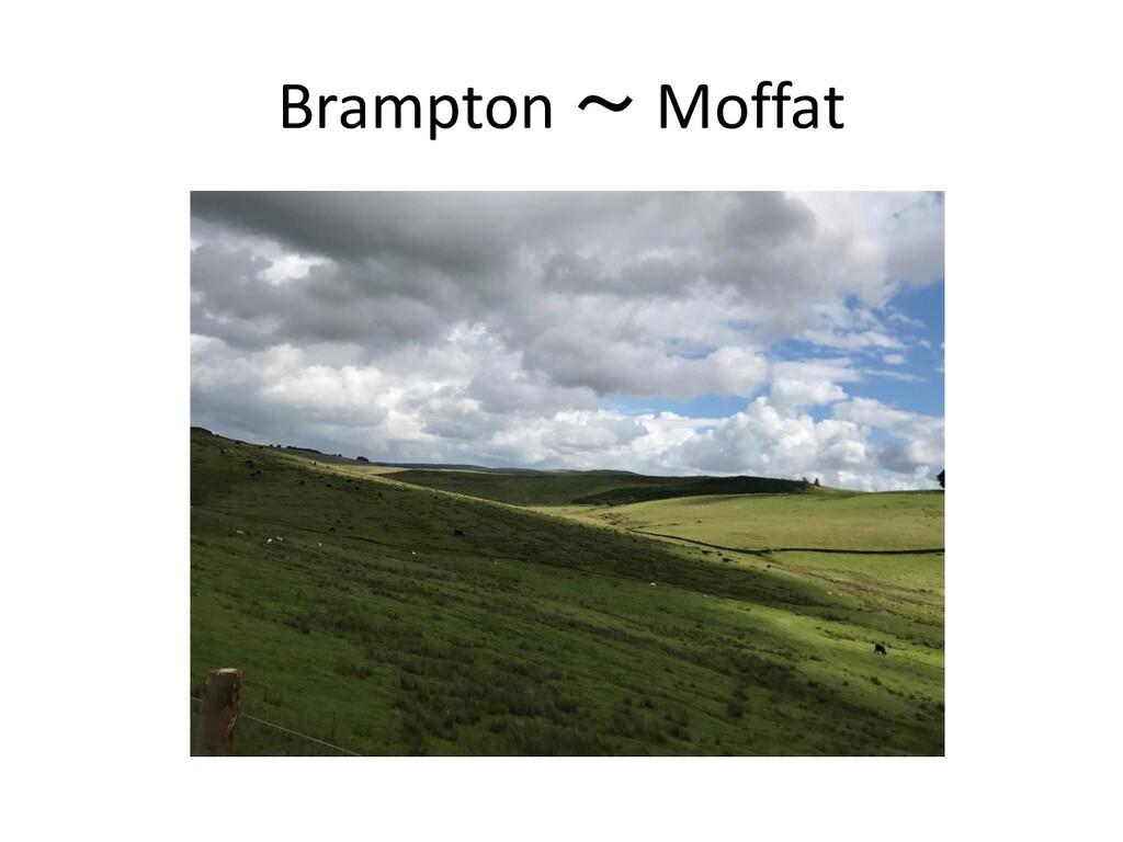 Brampton ~ Moffat