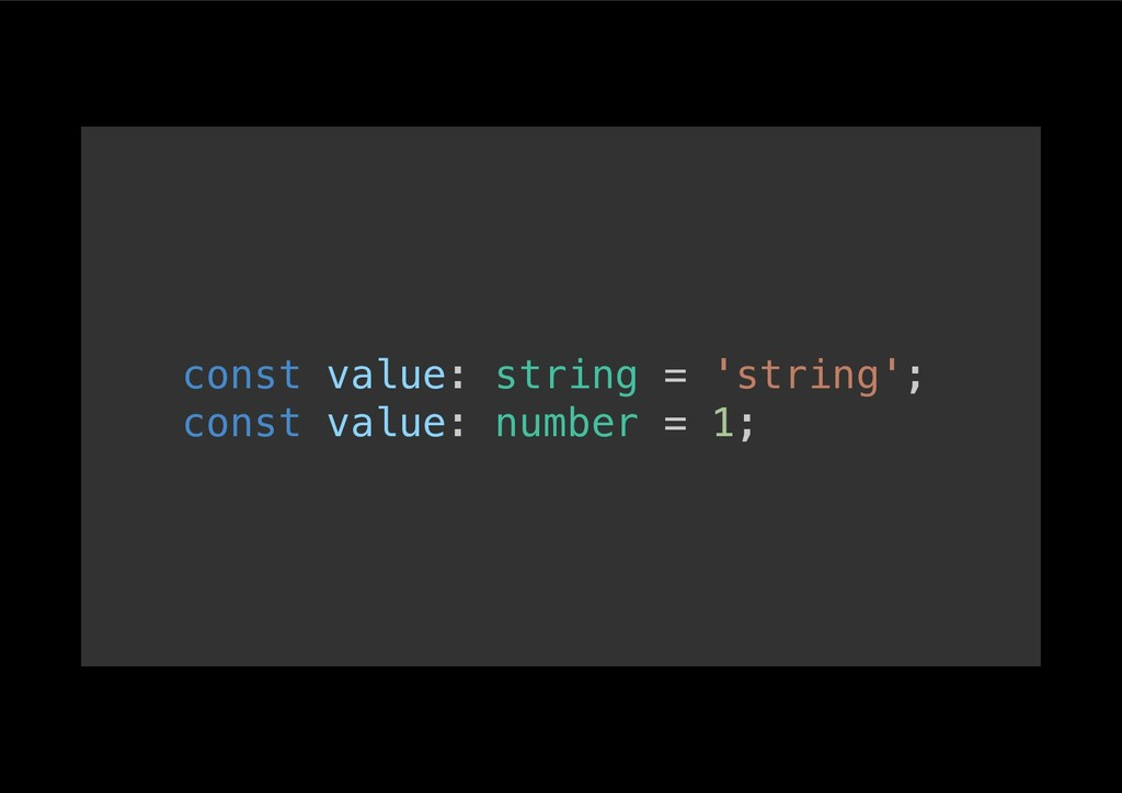 const value: string = 'string';! const value: n...