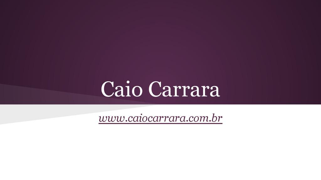 Caio Carrara www.caiocarrara.com.br