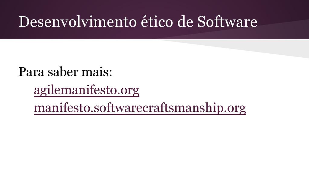 Desenvolvimento ético de Software Para saber ma...