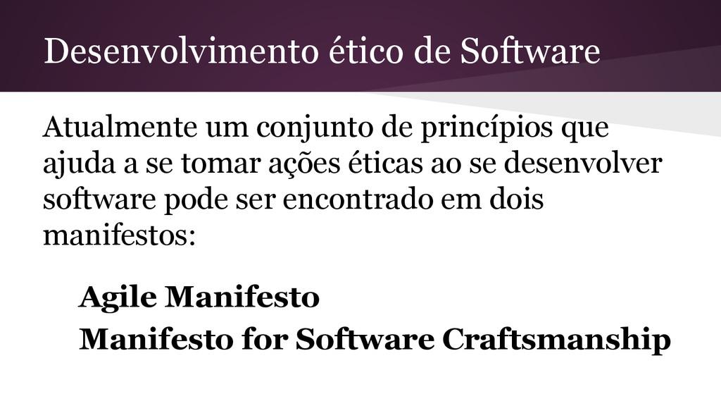 Desenvolvimento ético de Software Atualmente um...
