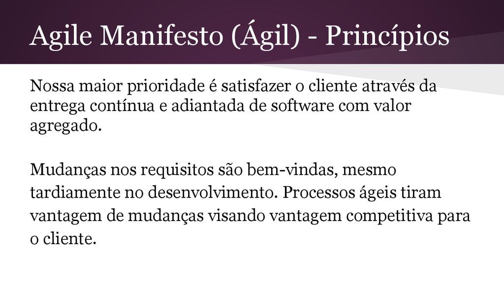 Agile Manifesto (Ágil) - Princípios Nossa maior...