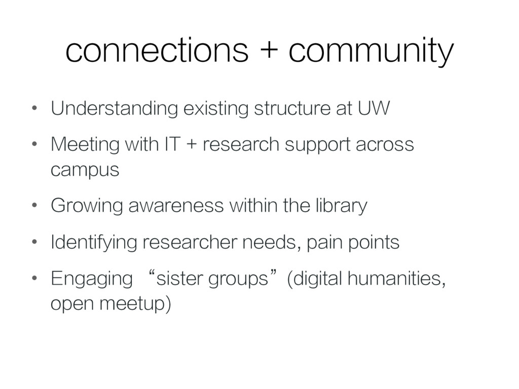 connections + community •  Understanding existi...